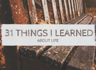 31 things I learned about life