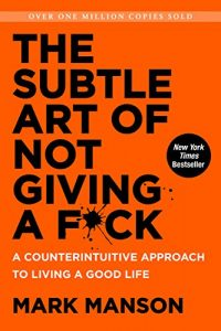 The subtle art of not giving a fck Mark Manson